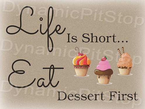 40x30cm Eat Dessert First Decal or Tin Sign