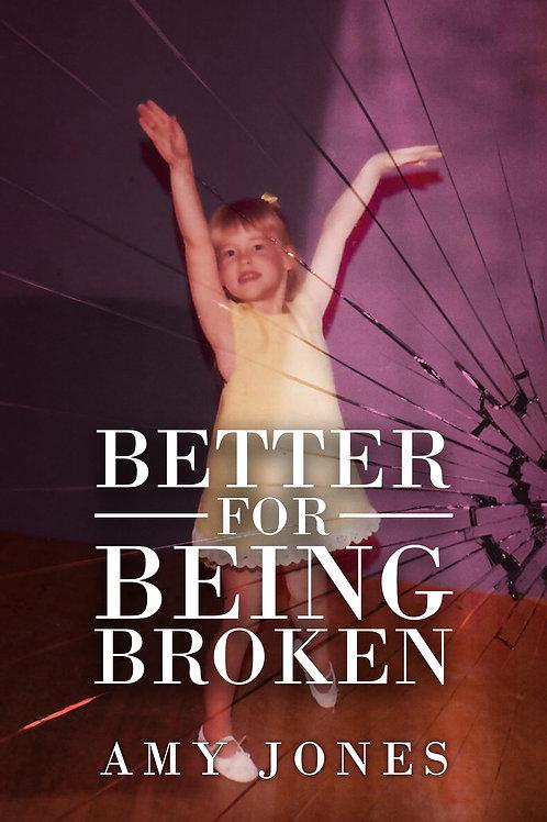 Better for Being Broken