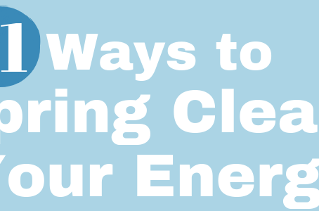 11 Ways to Spring Clean Your Energy