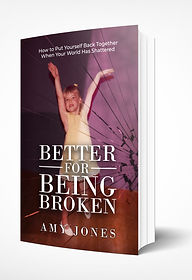 Better for Being Broken by Amy Jone