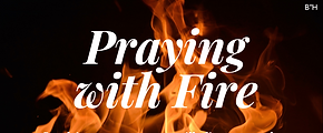 Praying With Fire.png