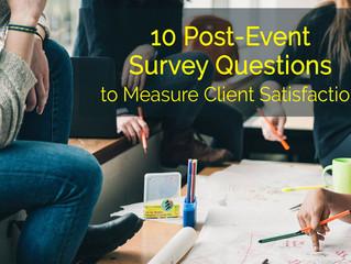 10 Post Event Survey Questions to Measure Client Satisfaction