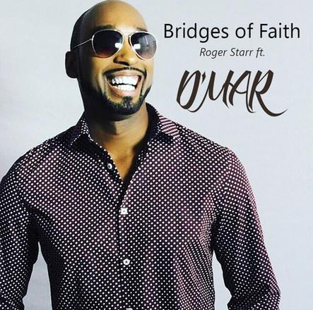 "2021 Single: ""Bridges of Faith"" / Roger Starr ft. D'MAR"