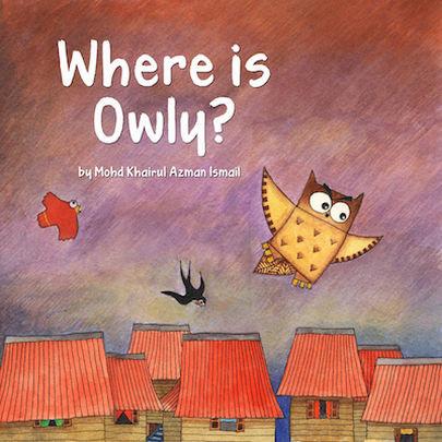 Me Books, Mohd Khairul Azman Ismail, Owly-Where is Owly, Children's Books