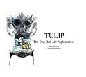 Tulip - The Dog that Ate Nightmares
