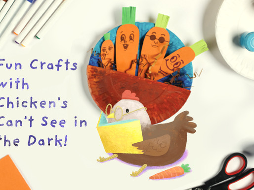 Fun Craft Activities with 'Chickens Can't See in the Dark' by Kristyna Litten