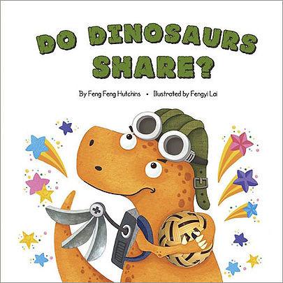 Me Books, Do Dinosaurs Share?,  Feng Feng Hutchins, Fengyi Lai, Storytelling, Children's Books