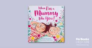 Me Books, Children's Books, Kids, Family, Mother, When I'm a Mummy Like You, David O'Connell