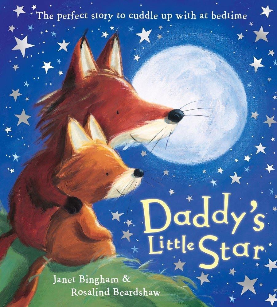 Daddy's Little Star by Janet Bingham & Rosalind Beardshaw