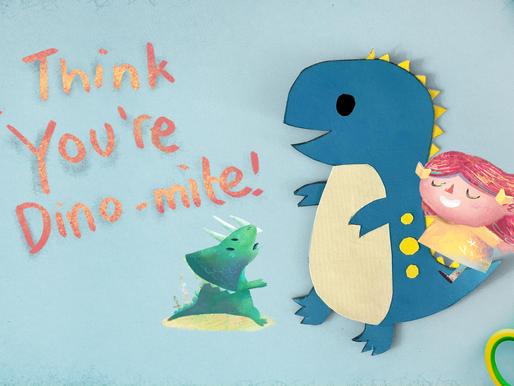 I Think You're Dino-mite!