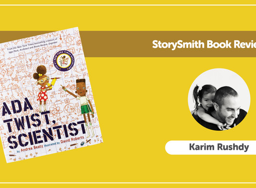 A twist with Ada Twist by Andrea Beaty: StorySmith time with Karim Rushdy