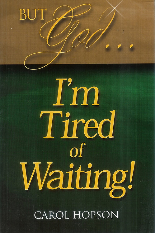 But God... I'm Tired of Waiting!