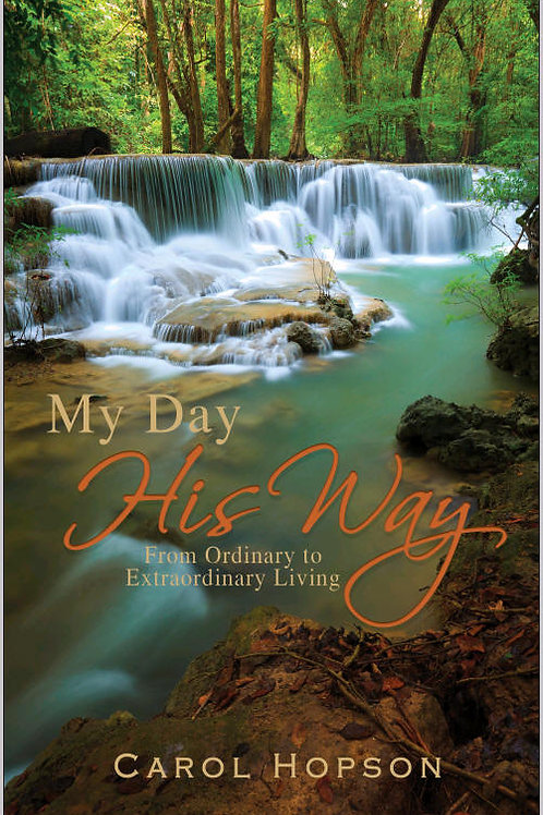My Day, His Way- From Ordinary to Extraordinary Living