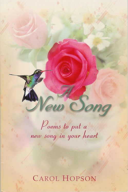 A New Song- Poems to put a new song in your heart