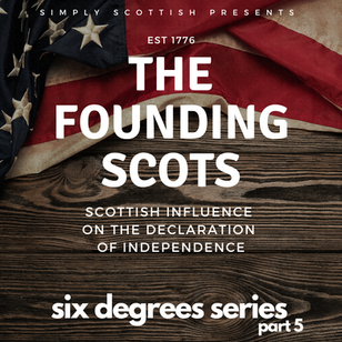 Episode #72 Notes: The Founding Scots (Six Degrees of Scotland pt. 5)