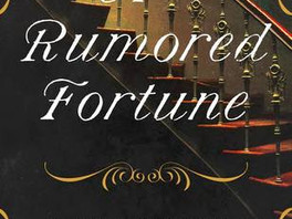 """""""A Rumored Fortune"""" by Joanna Davidson Politano"""