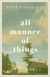 """""""All Manner of Things"""" by Susie Finkbeiner"""