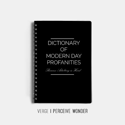 Dictionary of Modern Day Profanities Notebook
