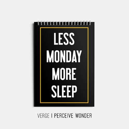 Less Monday More Sleep-Sketchbook