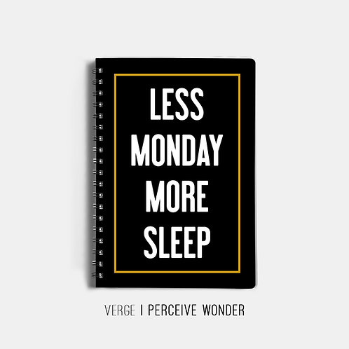 Less Monday More Sleep Notebook