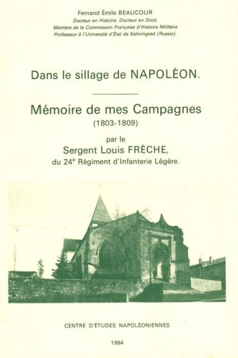Mémoire de mes Campagnes (1803-1809), par le Sergent Louis Frèche