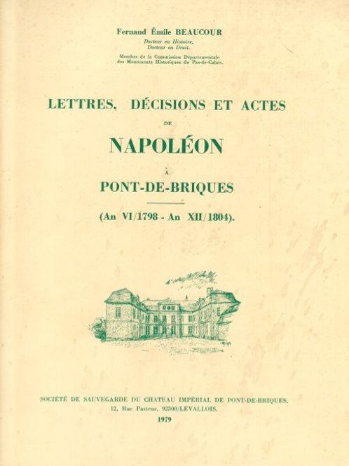 Lettres décisions et actes napoleon Pont de Briques (T1)