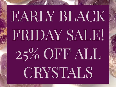 25% Off ALL Crystals Now through Cyber Monday