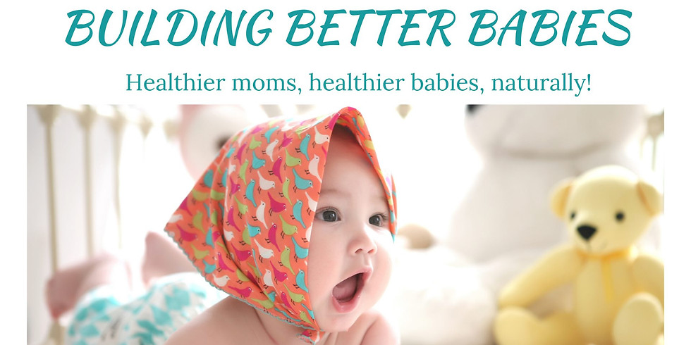 Building Better Babies