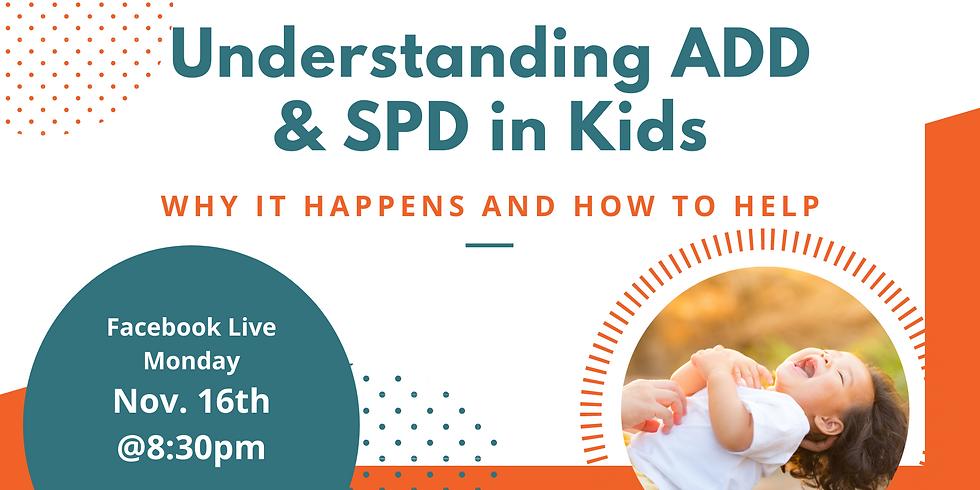 Understanding SPD and ADHD - Facebook Live
