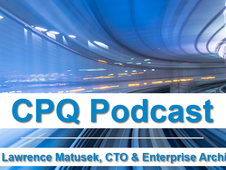Lawrence Matusek Discusses Latest Configuration Trends in Novus CPQ Podcast