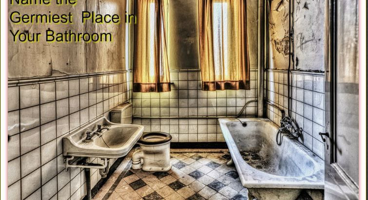 WHEN GERMS FLY: THE GERMIEST PLACE IN THE BATHROOM