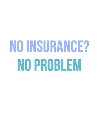 No Insurance? No Problem.png