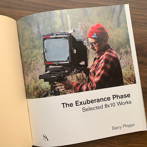 Barry Phipps - The Exuberance Phase: Selected 8x10 Works.