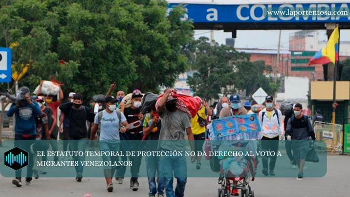 EL ESTATUTO TEMPORAL DE PROTECCIÓN NO DA DERECHO AL VOTO A MIGRANTES VENEZOLANOS