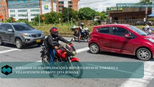JORNADAS DE SENSIBILIZACIÓN A MOTOCICLISTAS SE TOMARÁN A VILLAVICENCIO DURANTE ESTA SEMANA