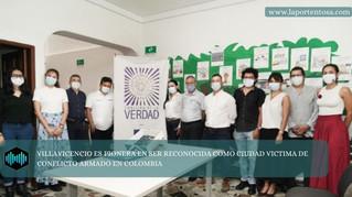 VILLAVICENCIO ES PIONERA EN SER RECONOCIDA COMO CIUDAD VICTIMA DE CONFLICTO ARMADO EN COLOMBIA