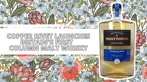 Copper Rivet Distillery launches Britain's first column distilled malt whisky