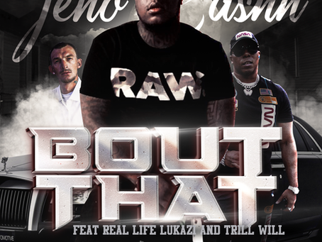 Jeno Cashh ft Real Life Lukazi and Trill Will - Bout That (Music Video)