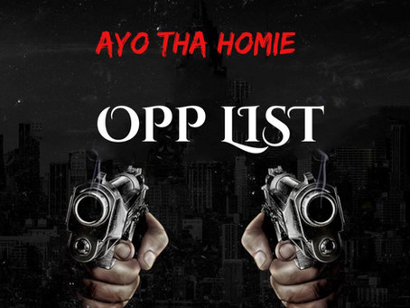 Ayo Tha Homie - Opp List