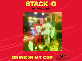 STACK-G FT YUNG LA - DRINK IN MY CUP