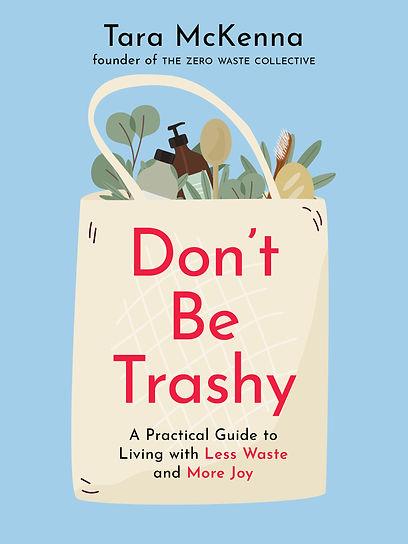 Don't Be Trashy.jpg