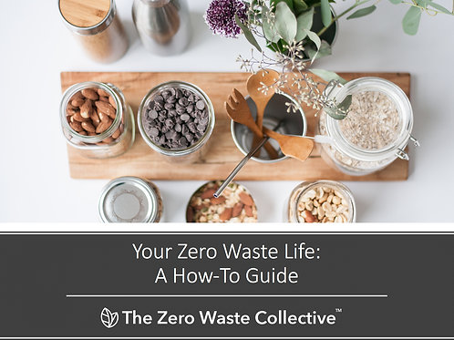 Your Zero Waste Life - A How-To Guide (PDF)