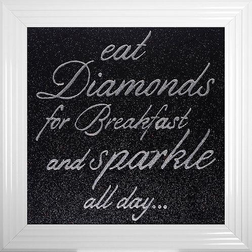 Eat Diamonds For Breakfast & Sparkle All Day Liquid Resin Artwork - 75x75cm
