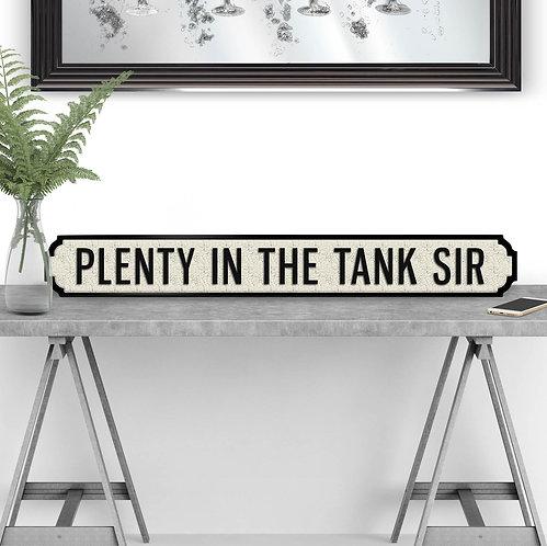 Plenty in the Tank Sir Vintage Street Sign