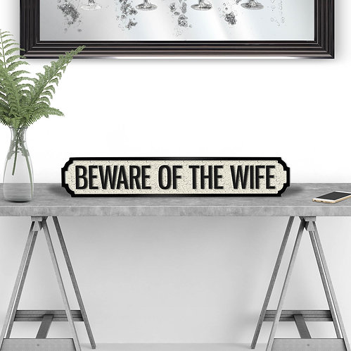 Beware of the Wife Vintage Street Sign