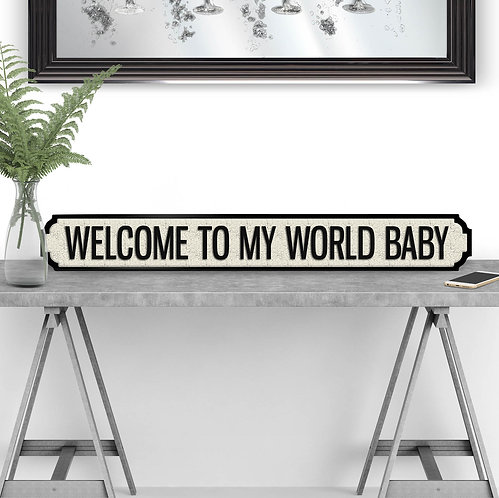 Welcome to My World Vintage Street Sign