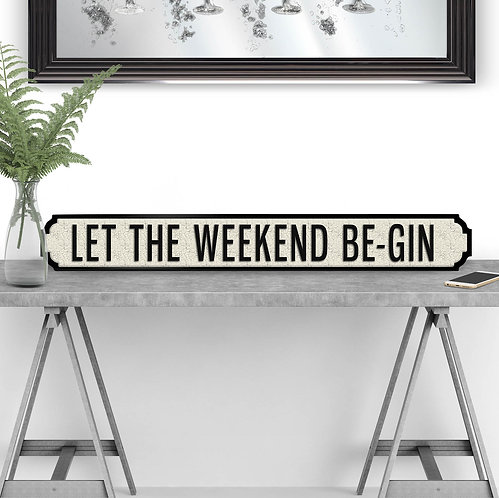 Let the Weekend Be-Gin Vintage Street Sign