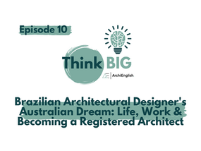 Brazilian Architectural Designer's Australian Dream: Life, Work & Becoming a Registered Architect
