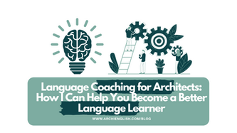 Language Coaching for Architects: How I Can Help You Become a Better Language Learner