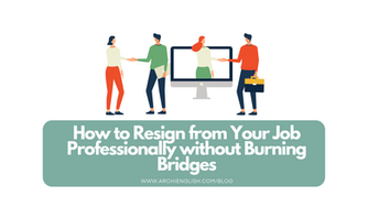 How to Resign from Your Job Professionally without Burning Bridges